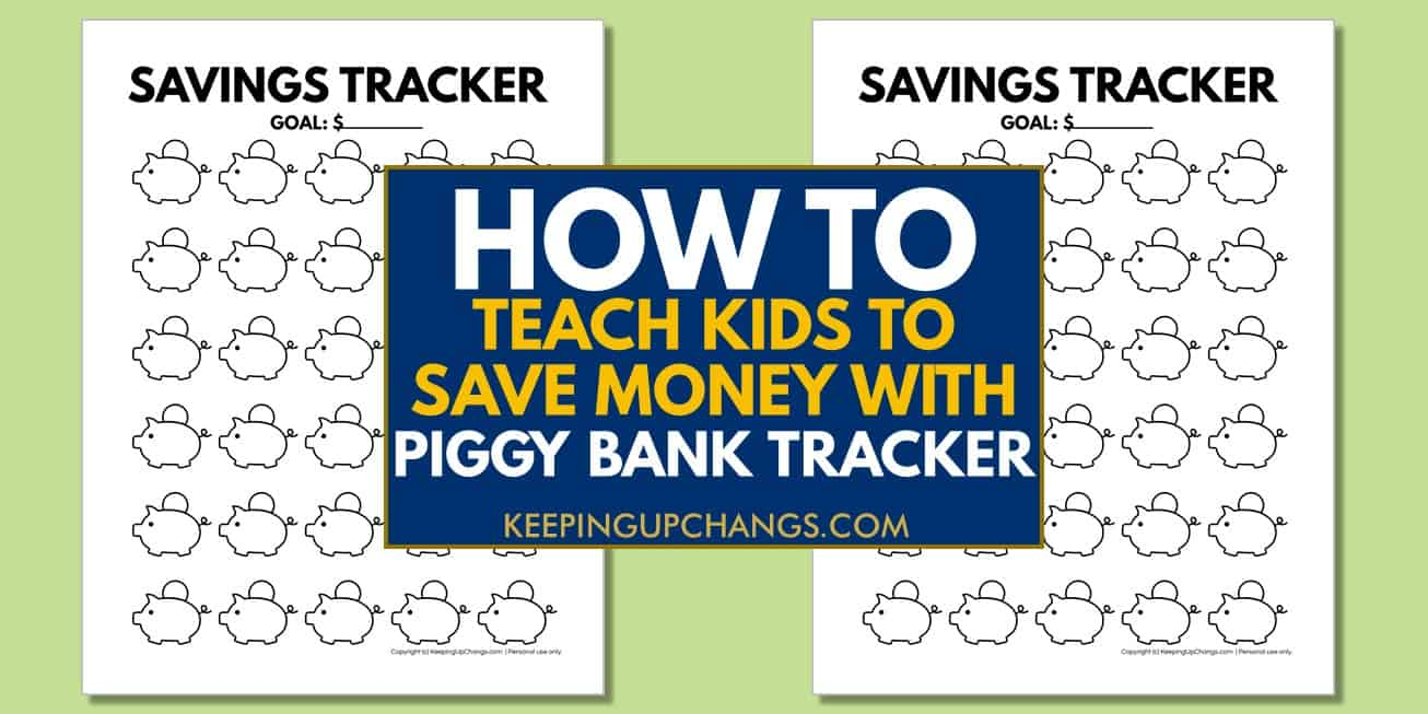 how to teach kids ot save money with piggy bank trackers text atop spread of free printables.