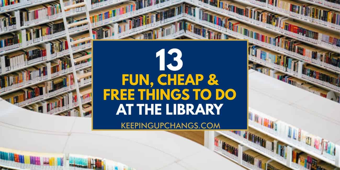 fun, cheap, free things to do at the library text atop sea of books on shelves.