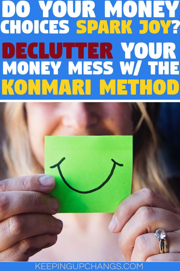 do your money choices spark joy? declutter financial mess with konmari method
