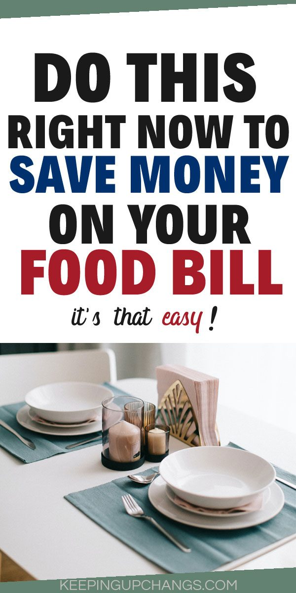 do this right now to save money on your food bill