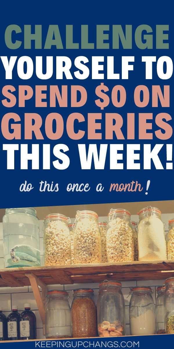 challenge yourself to spend $0 on groceries this week