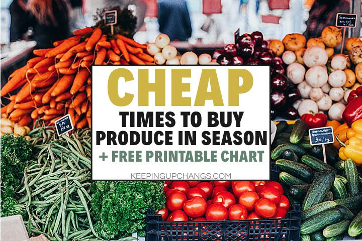 cheap times to buy seasonal produce + free printable chart