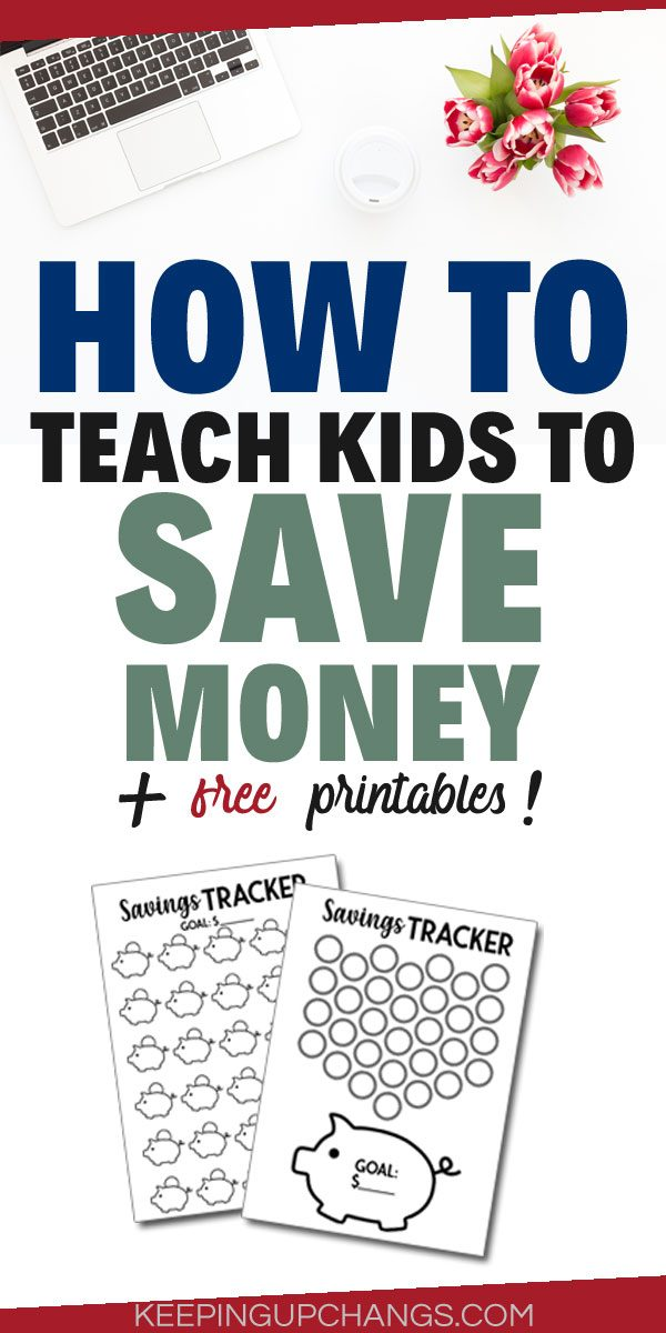 how to teach kids to save money responsibly + free printables