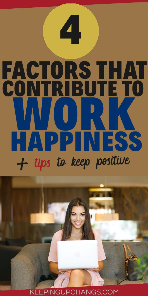 factors that contribute to work happiness and tips to keep positive